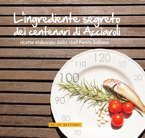 L'ingrediente segreto dei centenari di Acciaroli