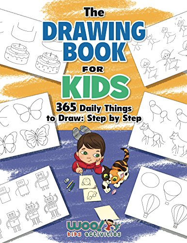 The Drawing Book for Kids: 365 Daily Things to Draw, Step by Step (Woo! Jr. Kids Activities Books) (English Edition) por Woo! Jr. Kids Activities