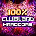 100% Clubland Hardcore