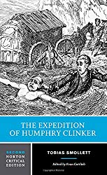 The Expedition of Humphry Clinker: An Authoritative Text, Backgrounds and Contexts, Criticism (Norton Critical Editions)