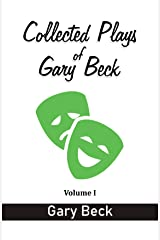 Collected Plays of Gary Beck Kindle Edition