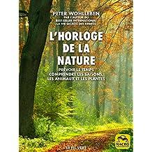 L'horloge de la nature: Prévoir le temps • Comprendre les saisons, les animaux et les plantes