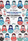 Babouchkas et matriochkas: 100 coloriages anti-stress
