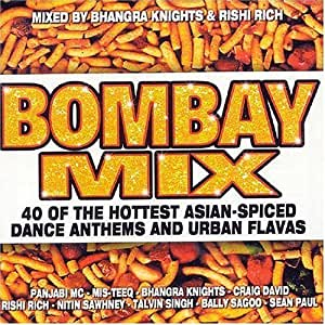 Bombay Mix: 40 of the Hottest Asian-Spiced Dance Anthems