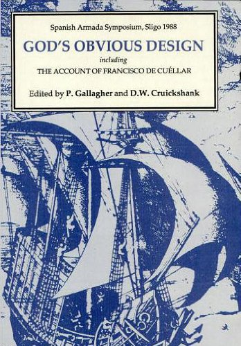 God's Obvious Design: Spanish Armada Symposium, Sligo, 1988 including 'The Account of Francisco de Cuéllar' (141) (Coleccion Tamesis: Serie A, Monografias)