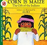 Corn Is Maize: The Gift of the Indians (Let's-Read-and-Find-Out Science 2)