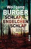 Schlaf, Engelchen, schlaf: Ein Fall für Alexander Gerlach (Alexander-Gerlach-Reihe, Band 13) - Wolfgang Burger