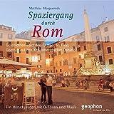 Spaziergang durch Rom. CD: Ein Hörvergnügen mit O-Tönen und Musik (Spaziergänge)