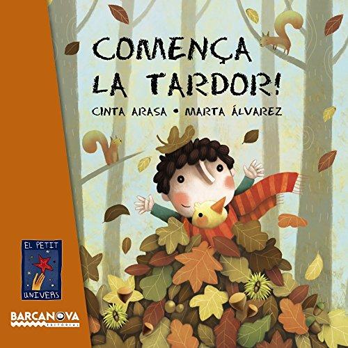Comença la tardor! (Llibres Infantils I Juvenils - El Petit Univers)