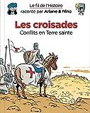 Les croisades - Conflits en Terre sainte