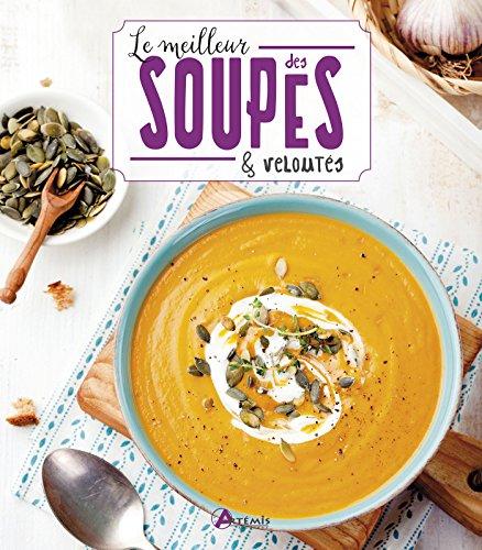Le meilleur des soupes & veloutés