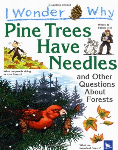 I Wonder Why Pine Trees Have Needles and Other Questions Abo (I Wonder Why S.)