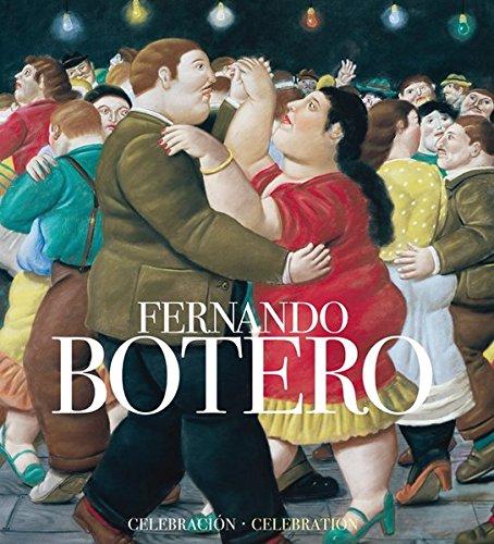 Fernando Botero: Una Celebración (Libros de Autor)