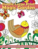 Simple Large Print Magic Garden Color By Number Adult Coloring Book: Flowers, Birds, Butterflies & More: Volume 77 (Beautiful Adult Coloring Books)