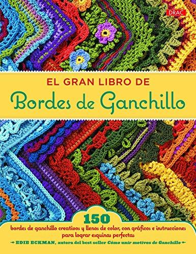 El Gran Libro De Bordes De Ganchillo por Edie Eckman