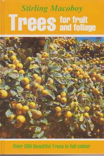 Trees for Fruit and Foliage