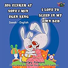 Jeg elsker at sove i min egen seng I Love to Sleep in My Own Bed (Danish English Bilingual Collection) (Danish Edition)