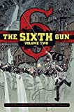 The Sixth Gun Deluxe Edition Volume 2 (Sixth Gun DLX Hc) by Cullen Bunn (2015-05-05)