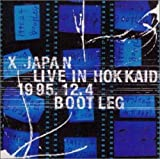 Songtexte von X JAPAN - LIVE IN HOKKAIDO 1995.12.4 BOOTLEG