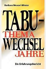 Tabuthema Wechseljahre: Ein Erfahrungsbericht Taschenbuch