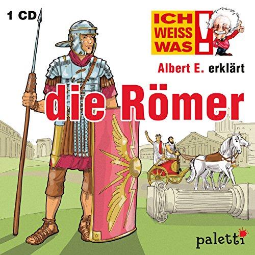 Ich weiss was: Albert E. erklärt: Die Römer