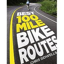 Best 100-Mile Bike Routes
