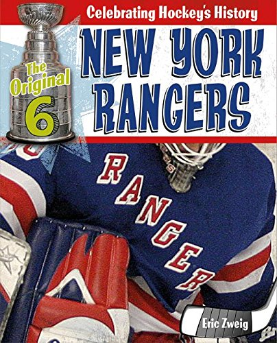 New York Rangers (The Original Six: Celebrating Hockey's History) por Eric Zweig