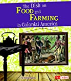The Dish on Food and Farming in Colonial America (Fact Finders: Life in the American Colonies)