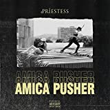 Amica Pusher [Explicit]