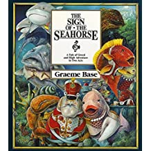 The Sign of the Seahorse by Graeme Base (1992-09-15)