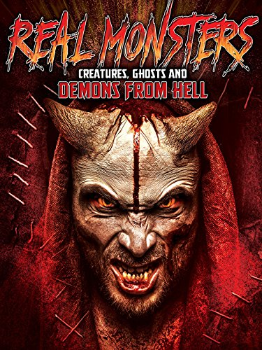 Real Monsters, Creatures, Ghosts and Demons from Hell