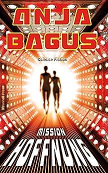 Mission Hoffnung: Science Fiction von [Bagus, Anja]