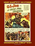 Henry Sharp's G.I. Joe Stories: Gwandanaland Comics #1941 --- The Complete Stories By One of the Top G.I. Joe Artists of the 1950s