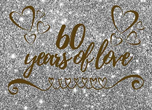 60 Years Of Love: Guest Book Registry - Husband & Wife Celebrating 60th Wedding Anniversary - Signature Memory Keepsake - Visitors Sign In Registration - 60 Years of Marriage (Favor Inexpensive Wedding Ideen)