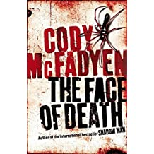 The Face of Death by Cody Mcfadyen (2007-07-12)