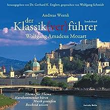 Der Klassik(ver) führer. Wolfgang Amadeus Mozart