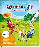 Wie heißt das denn auf Englisch und Französisch?: Über 350 Wörter in drei Sprachen, Lieder in Deutsch, Englisch und Französisch (Antippen, Spielen, Lernen!)