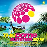 The Dome Summer 2016 [Explicit]