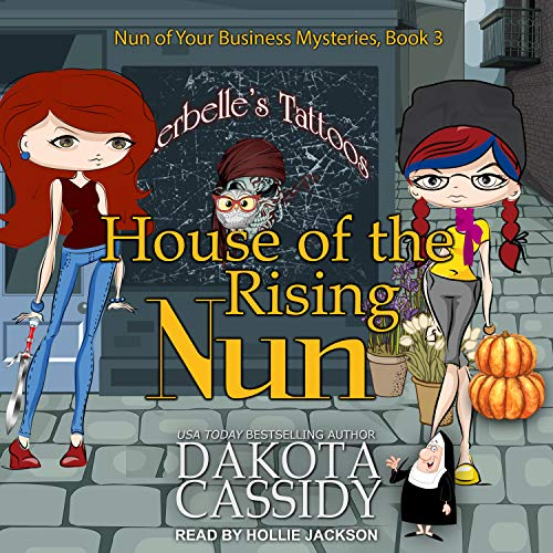 House of the Rising Nun (Nun of Your Business Mystery, Band 3)