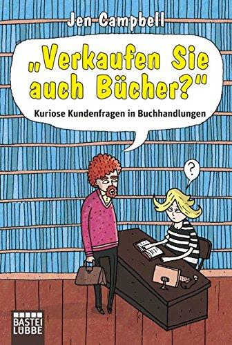 """""""Verkaufen Sie auch Bücher?"""": Kuriose Kundenfragen in Buchhandlungen"""