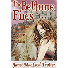 The Beltane Fires: a gripping tale of revenge and passion (The Highland Romance Collection Book 3) (English Edition)