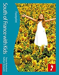 South of France with Kids (Footprint Travel Guides) (Footprint with Kids)