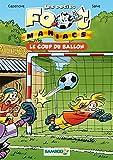 Les petits Foot maniacs - poche tome 1 - Le coup du ballon