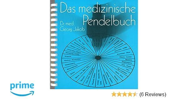 Studium & Wissen Medizin Das Medizinische Pendelbuch Georg Jakob