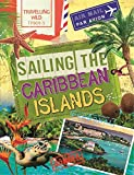 Sailing the Caribbean Islands (Travelling Wild)
