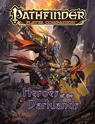 Pathfinder Player Companion: Heroes of the Darklands por Paizo Staff