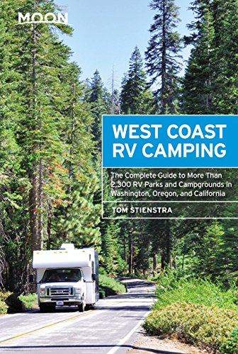 Moon West Coast RV Camping: The Complete Guide to More Than 2,300 RV Parks and Campgrounds in Washington, Oregon, and California (Moon Outdoors) (English Edition)