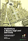 Scarica Libro Architettura a Milano negli anni dell unita La trasformazione della citta il restauro dei monumenti (PDF,EPUB,MOBI) Online Italiano Gratis