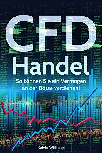 CFD Handel: So können Sie ein Vermögen an der Börse verdienen!