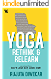 Yoga: Rethink & Relearn